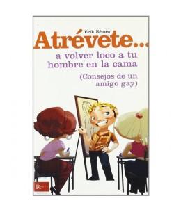 ATREVETE... A VOLVER LOCO A TU HOMBRE EN LA CAMA (CONSEJOS DE UN AMIGO GAY) - Imagen 1