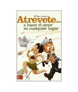 ATREVETE... A HACER EL AMOR EN CUALQUIER LUGAR - Imagen 1