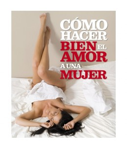 COMO HACER BIEN EL AMOR A UN MUJER - Imagen 1