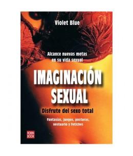 IMAGINACÓN SEXUAL: DISFRUTE DEL SEXO TOTAL - Imagen 1