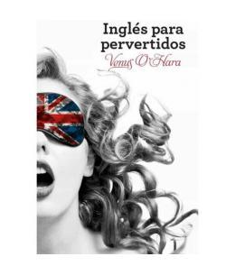 INGLÉS PARA PERVERTIDOS - Imagen 1