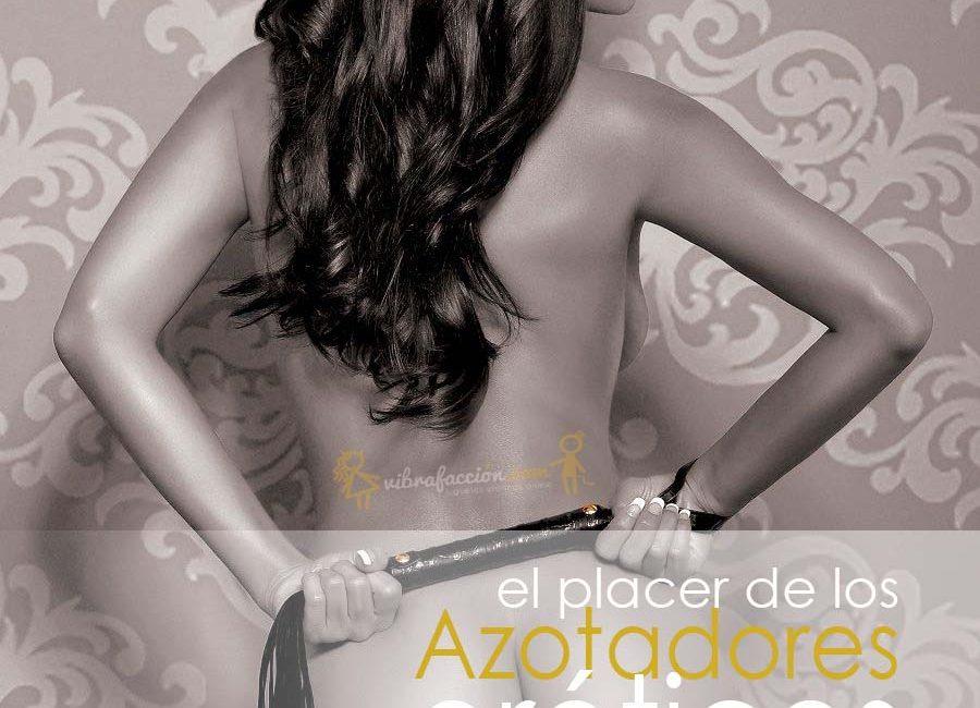 el placer de los azotadores eróticos